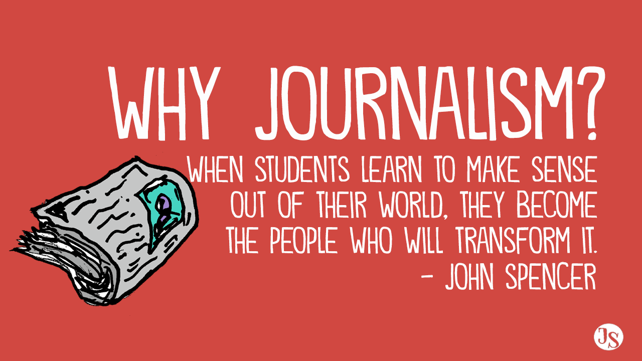 john spencer, teacher, education, why journalism is the subject of the future
